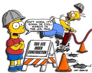 This site under construction. Don't worry, it's gonna be cool... Homer's on the job, man!